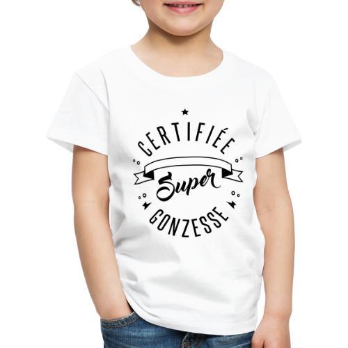 certifiée super gonzesse - T-shirt Premium Enfant