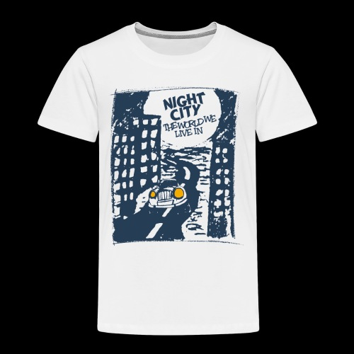 Night City - The World We Live In - Kinder Premium T-Shirt