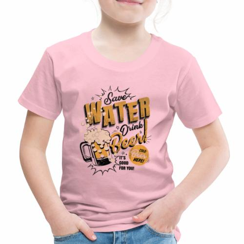 Save Water Drink Beer Trinke Wasser statt Bier - Kids' Premium T-Shirt