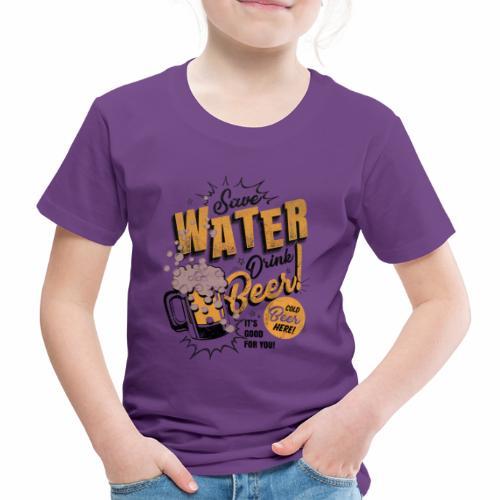 Save Water Drink Beer Trinke Wasser statt Bier - Kids' Premium T-Shirt