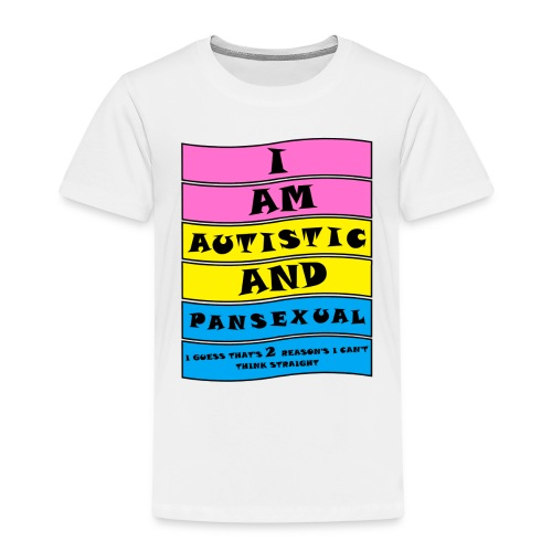 Autistic and Pansexual | Funny Quote - Kids' Premium T-Shirt