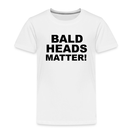 BALD HEADS MATTER - Kinder Premium T-Shirt