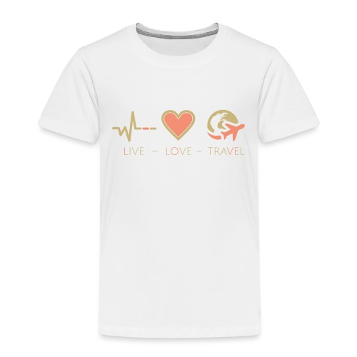 Live Love Travel - Kinder Premium T-Shirt