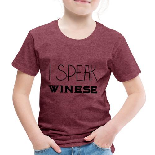 I speak WINEse - wine fan gift idea - Kids' Premium T-Shirt