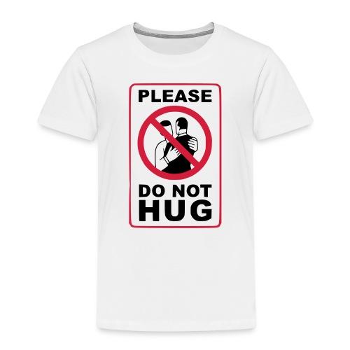 Bitte nicht umarmen! Haltet Abstand - Kinder Premium T-Shirt