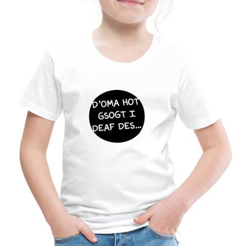 Vorschau: Oma Opa haum gsogt i deaf des - Kinder Premium T-Shirt