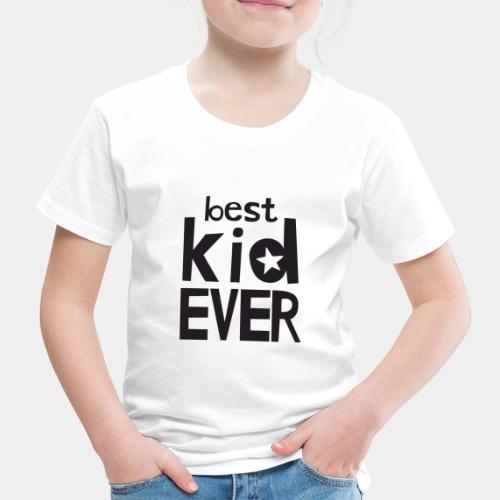 Best Kid Ever - Kids' Premium T-Shirt