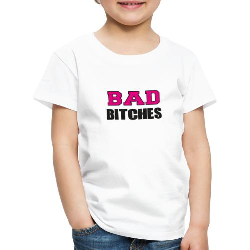 Bad Bitches Junggesellinnenabschied JGA - Kinder Premium T-Shirt