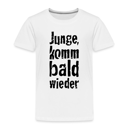 junge, komm bald wieder - Kinder Premium T-Shirt