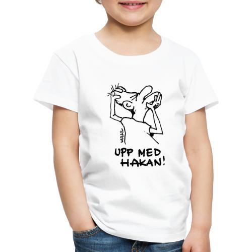 UPP MED HAKAN! - Premium-T-shirt barn