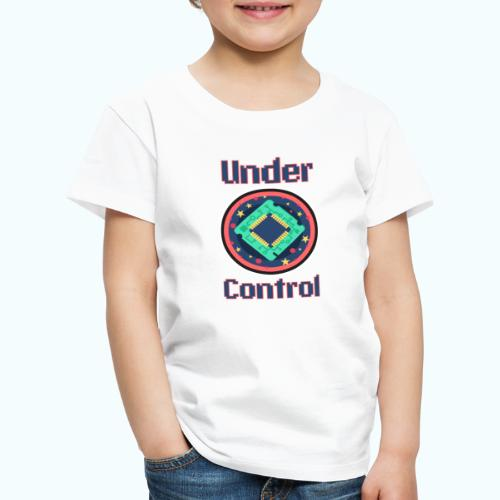 Under control - Kids' Premium T-Shirt