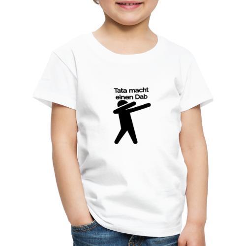 Tata macht einen Dab - Kinder Premium T-Shirt
