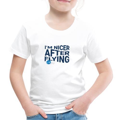I'm nicer after flying (Blue) - Kids' Premium T-Shirt