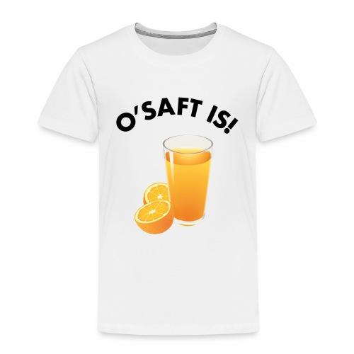 O'Saft is! - Kinder Premium T-Shirt