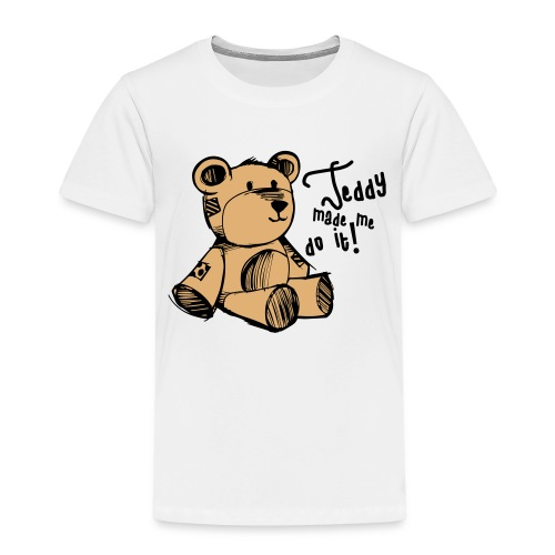Teddy Made Me Do It - Kids' Premium T-Shirt
