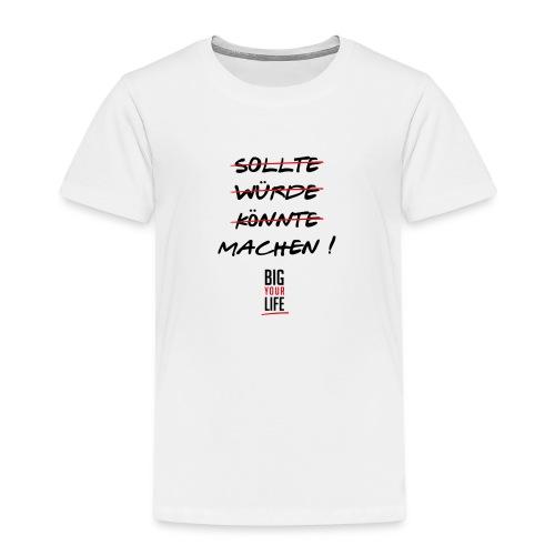 Sollte Würde Könnte Machen - Kinder Premium T-Shirt