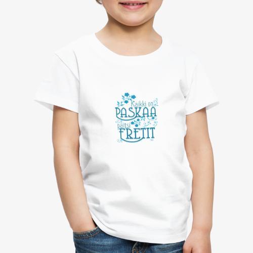 Paitsi Fretit III - Lasten premium t-paita