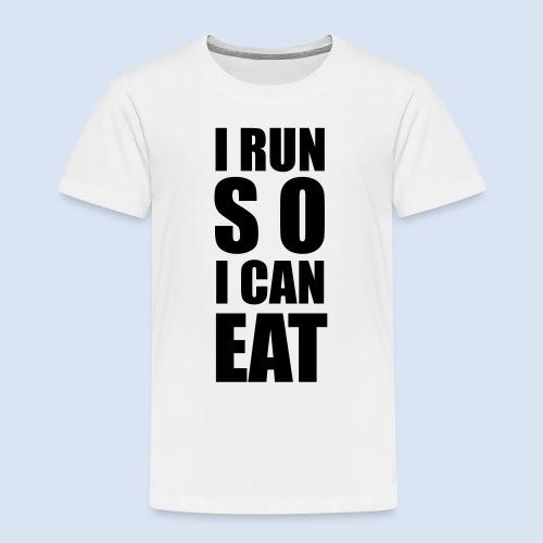 I RUN SO I CAN EAT - Kinder Premium T-Shirt