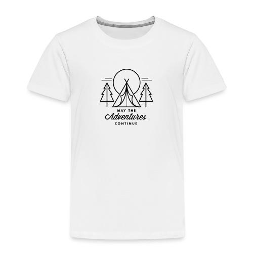 may the adventures continue - Camiseta premium niño