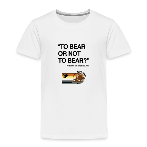 grrr_shakesbearTo bear or not to bear - T-shirt Premium Enfant