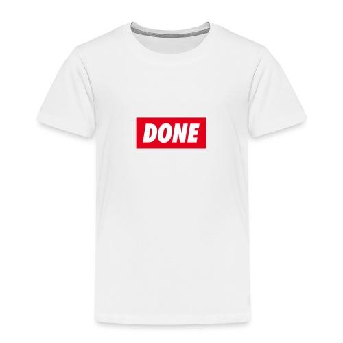 Done spruch - Kinder Premium T-Shirt