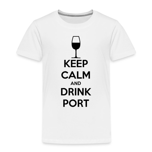Keep Calm and Drink Port - Kids' Premium T-Shirt