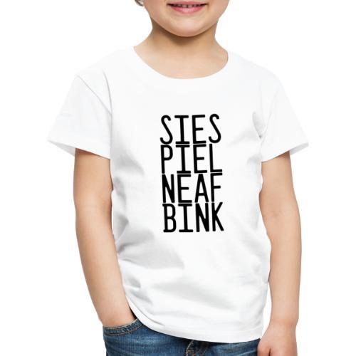 Sies, piel, naef, bink. - Kinderen Premium T-shirt