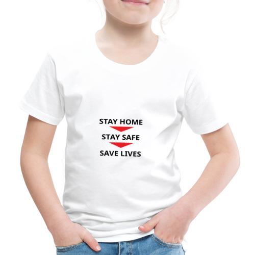 Stay home, stay safe, save lives - Camiseta premium niño