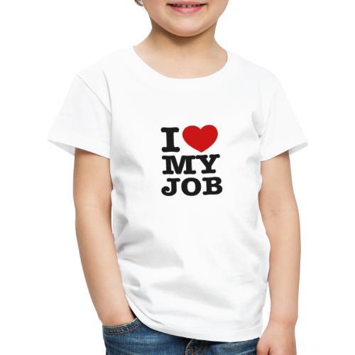 i love my job - T-shirt Premium Enfant