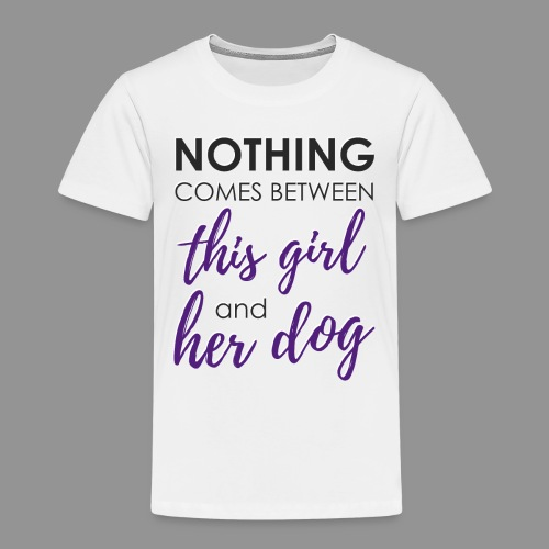 Nothing comes between this girl her and her dog - Kids' Premium T-Shirt