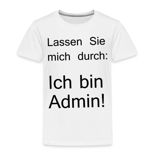 lassen Sie mich durch ich bin Admin - Kinder Premium T-Shirt