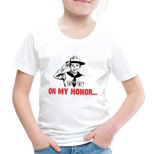On my Honor ... - Kids' Premium T-Shirt