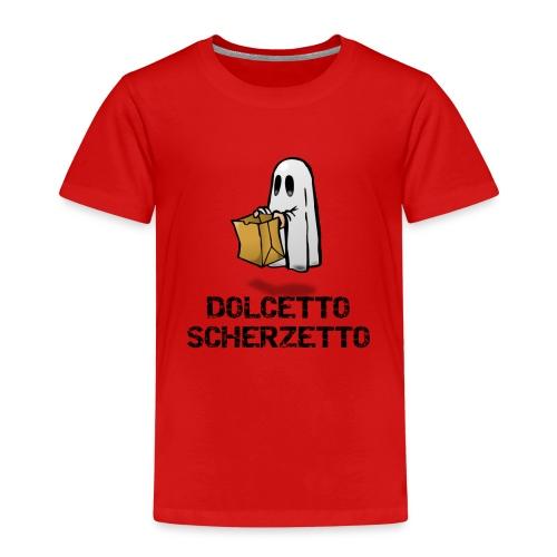 Dolcetto Scherzetto Magliette Bambini Uomo Donna - Maglietta Premium per bambini