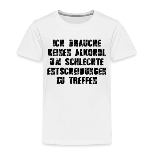 Alkohol Spruch - Kinder Premium T-Shirt