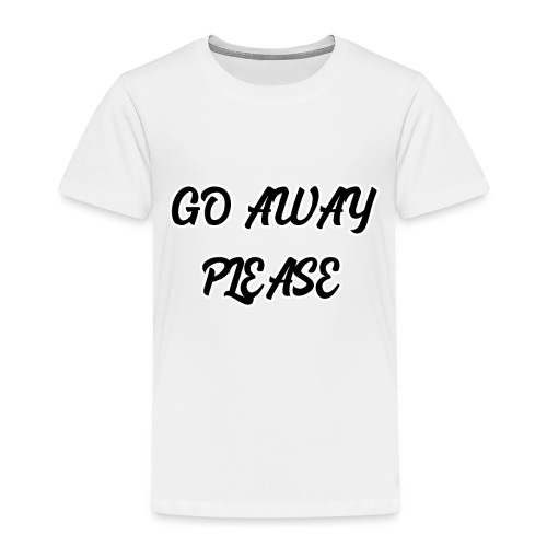 Go Away Please - Kinder Premium T-Shirt