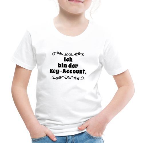 Ich bin Key-Account   Baby Shirt berufstätige Mama - Kinder Premium T-Shirt