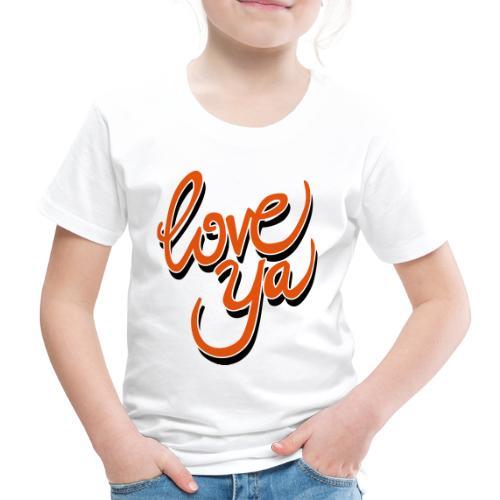 love ya - Kinderen Premium T-shirt