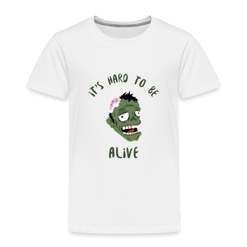 It's hard to be alive 2 - T-shirt Premium Enfant