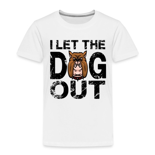 I let the dog out - Kinder Premium T-Shirt