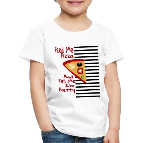 Nutri la mia pizza e dimmi che sono carina - Maglietta Premium per bambini