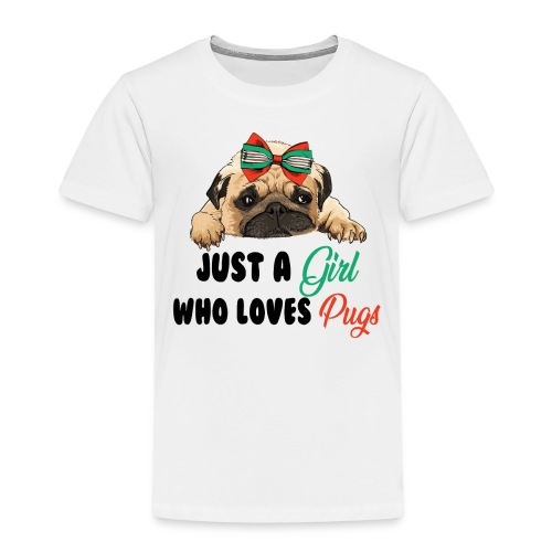 Just A Girl Who Loves Pugs - Kids' Premium T-Shirt