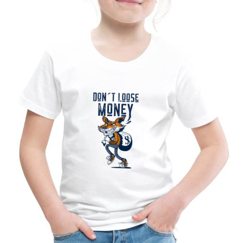 Don´t Loose Money - Kinder Premium T-Shirt