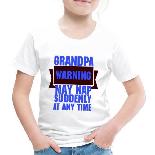 Grandpa warning may nap suddenly at any time Funny - T-shirt Premium Enfant