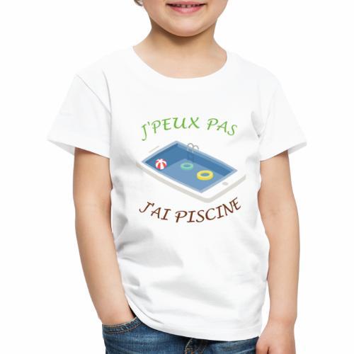 J'peux pas j'ai piscine - T-shirt Premium Enfant