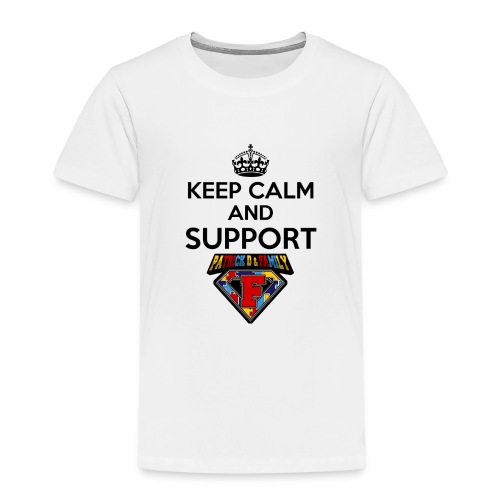Keep Calm And Support Patrick!! - Kids' Premium T-Shirt