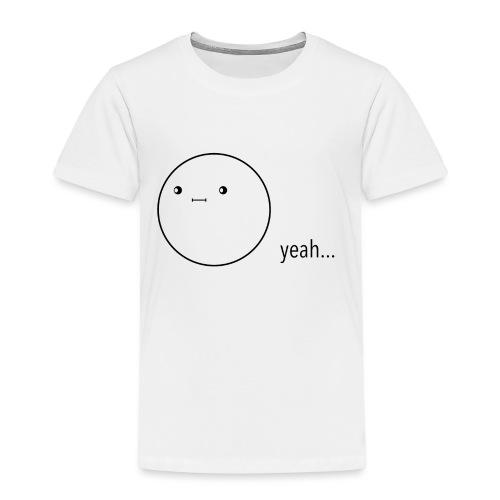 yeah... - Camiseta premium niño