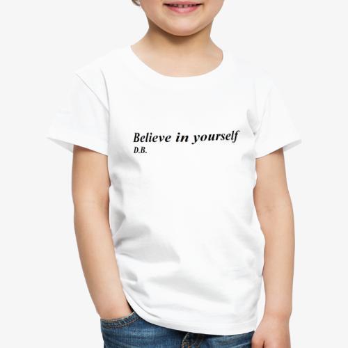 Credi in te stesso - Maglietta Premium per bambini