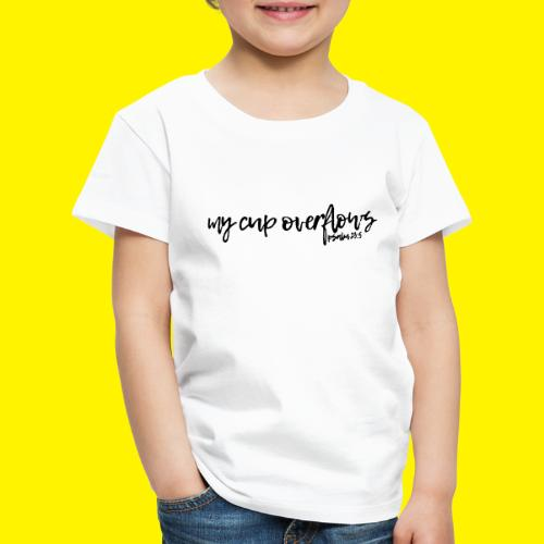My Cup Overflows - Psalm 23: 5 - Kids' Premium T-Shirt