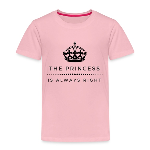 THE PRINCESS IS ALWAYS RIGHT - Kinder Premium T-Shirt