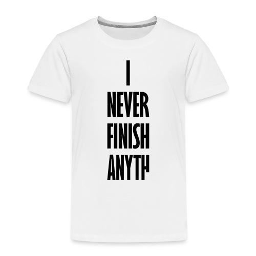 I_NEVER_FINISH_ANYTH - Kinderen Premium T-shirt
